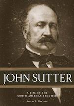 John Sutter af Albert L. Hurtado
