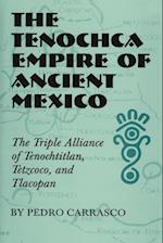The Tenochca Empire of Ancient Mexico (CIVILIZATION OF THE AMERICAN INDIAN SERIES)