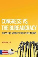 Congress vs. the Bureaucracy af Mordecai Lee
