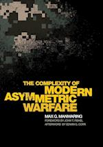 The Complexity of Modern Asymmetric Warfare af Max G. Manwaring