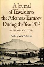 A Journal of Travels into the Arkansas Territory During the Year 1819 (AMERICAN EXPLORATION AND TRAVEL SERIES)