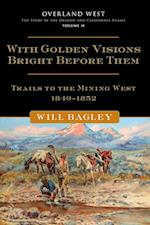 With Golden Visions Bright Before Them af Will Bagley