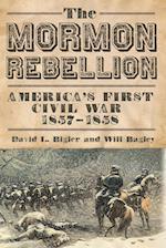 The Mormon Rebellion af David L. Bigler, Will Bagley