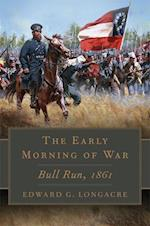The Early Morning of War (CAMPAIGNS AND COMMANDERS)