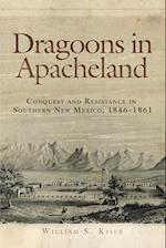 Dragoons in Apacheland af William S. Kiser