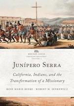 Junípero Serra (Before Gold: California Under Spain and Mexico)
