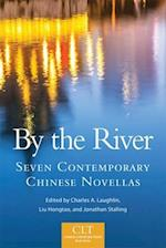 By the River (Chinese Literature Today Book, nr. 6)