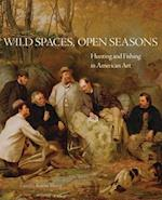 Wild Spaces, Open Seasons (The Charles M. Russell Center Series on Art and Photography of the American West, nr. 27)