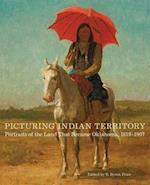 Picturing Indian Territory (The Charles M. Russell Center on Art and Photography of the American West)