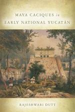 Maya Caciques in Early National Yucatan