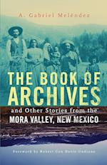 The Book of Archives and Other Stories from the Mora Valley, New Mexico (Chicana and Chicano Visions of the Americas, nr. 18)