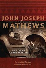 John Joseph Mathews (AMERICAN INDIAN LITERATURE AND CRITICAL STUDIES SERIES)
