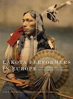 Lakota Performers in Europe (The Charles M. Russell Center Series on Art and Photography of the American West, nr. 28)