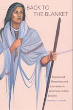Back to the Blanket (American Indian Literature and Critical Studies, nr. 70)