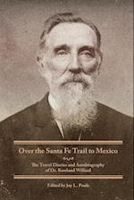 Over the Santa Fe Trail to Mexico (American Trails)