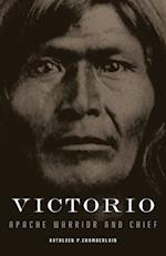 Victorio: Apache Warrior and Chief