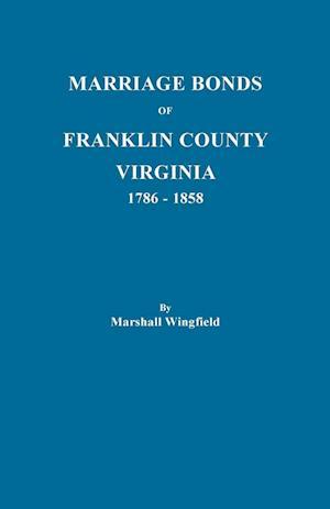 Marriage Bonds of Franklin County, Virginia, 1786-1858
