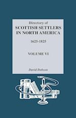 Directory of Scottish Settlers in North America, 1625-1825. Volume VI