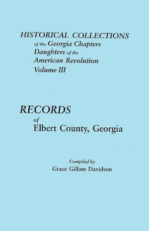 Historical Collections of the Georgia Chapters Daughters of the American Revolution. Volume III
