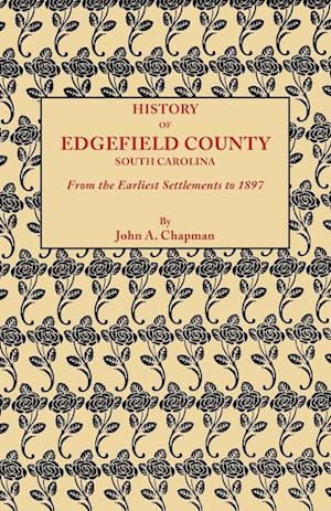History of Edgefield County [South Carolina], from the Earliest Settlements to 1897