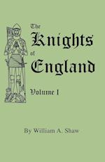 The Knights of England. A Complete Record from the Earliest Time to the Present Day of the Knights of all the Orders of Chivalry in England, Scotland, af William A. Shaw