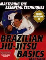 Brazilian Jiu-Jitsu Basics (Mastering the Essential Techniques S)
