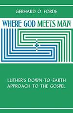 Where God Meets Man af Gerhard O. Forde