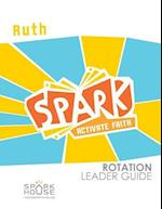 Spark Rotation Leader Guide Ruth