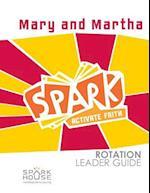 Spark Rotation Leader Guide Mary and Martha