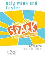 Spark Rotation Leader Guide Holy Week and Easter