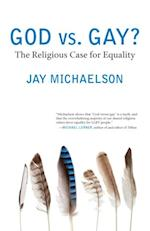 God vs. Gay? af Jay Michaelson