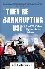 They're Bankrupting Us! af Bill Fletcher Jr.
