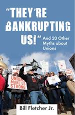 &quote;They're Bankrupting Us!&quote; af Bill Fletcher Jr.