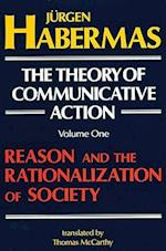 Reason and the Rationalization of Society (The Theory of Communicative Action, Vol1, nr. 001)