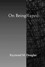 On Being Raped af Raymond M. Douglas