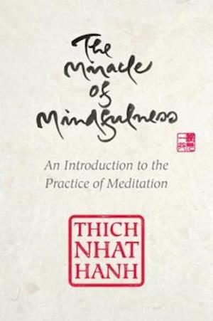 Miracle of Mindfulness, Gift Edition af Thich Nhât Hanh