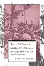 Racial Violence in Kentucky, 1865--1940
