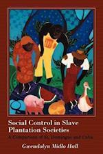 Social Control in Slave Plantation Societies