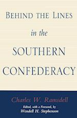 Behind the Lines in the Southern Confederacy (Walter Lynwood Fleming Lectures in Southern History Paperback)