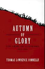 Autumn of Glory: The Army of Tennessee, 1862-1865 af Thomas Lawrence Connelly