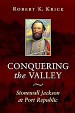 Conquering the Valley (P) af Robert K. Krick