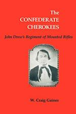 The Confederate Cherokees: John Drew's Regiment of Mounted Rifles af W. Craig Gaines