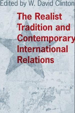 The Realist Tradition and Contemporary International Relations