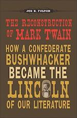 The Reconstruction of Mark Twain af Joe B. Fulton