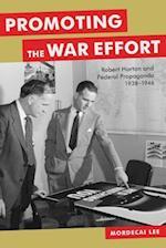 Promoting the War Effort af Mordecai Lee