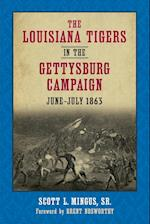 The Louisiana Tigers in the Gettysburg Campaign, June-July 1863