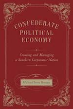 Confederate Political Economy (Conflicting Worlds: New Dimensions of the American Civil War)