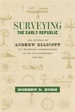 Surveying the Early Republic af Andrew Ellicott