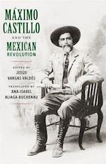 Maximo Castillo and the Mexican Revolution