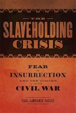 The Slaveholding Crisis (Conflicting Worlds: New Dimensions of the American Civil War)